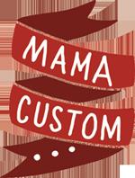 Mama Custom